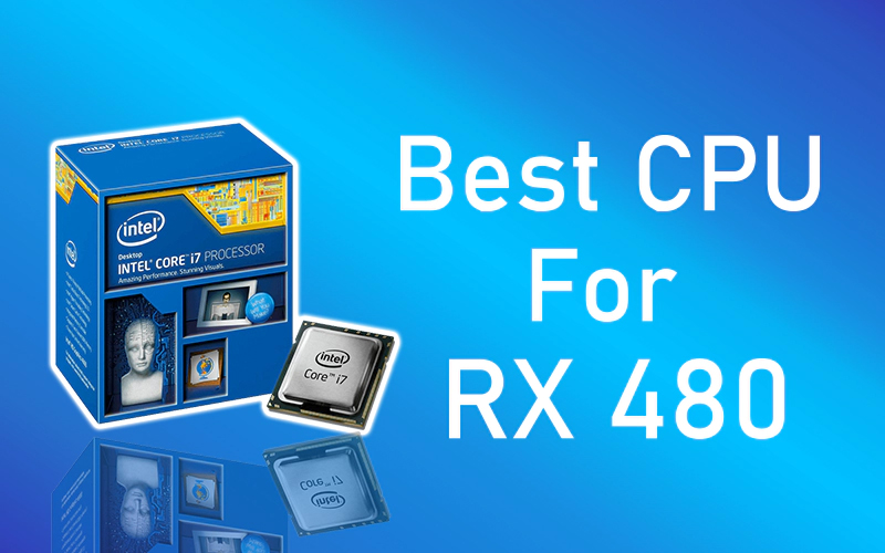 Best CPU For RX 480